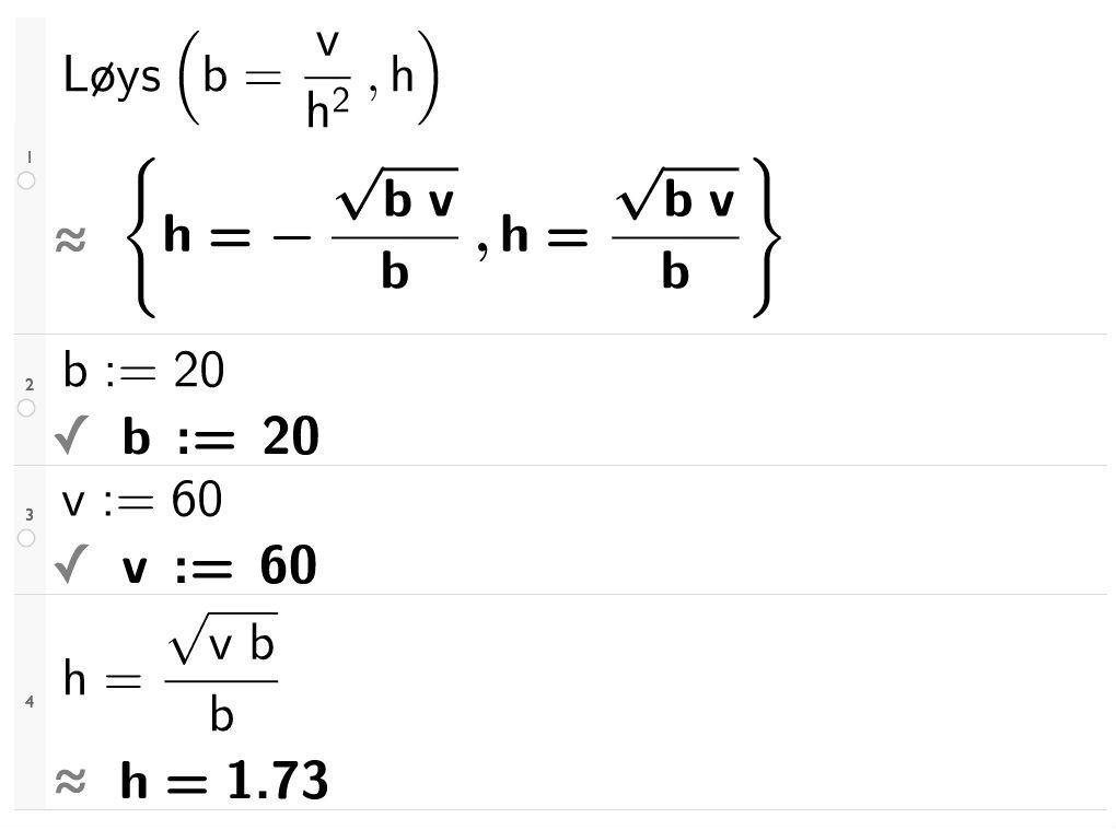 Løys b er lik v over h i andre. CASutklipp.