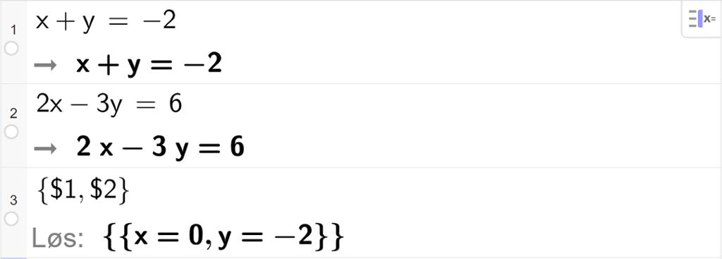 """CAS-utregning med GeoGebra. På linje 1 er det skrevet x pluss y er lik minus 2. Svaret er det samme. På linje 2 er det skrevet 2 x minus 3 y er lik 6. Svaret er det samme. På linje 3 er det skrevet sløyfeparentes dollartegn 1 komma, dollartegn 2 sløyfeparentes slutt. Svaret med """"Løs"""" er x er lik 0 og y er lik minus 2. Skjermutklipp."""