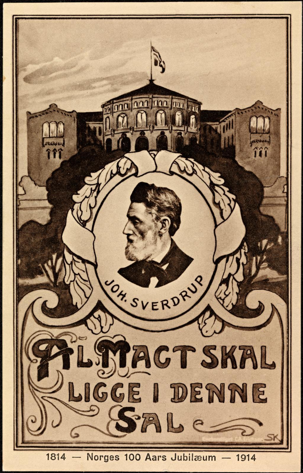 All makt skal ligge i denne sal. Postkort av Johan Sverdrup til Norges 100årsjubileum. Foto.