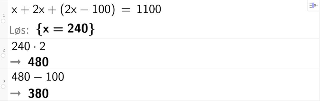 Eksakt løsning med CAS av likningen x pluss 2x pluss parentes 2x minus 100 parentes slutt er lik 1100. CAS-utklipp.