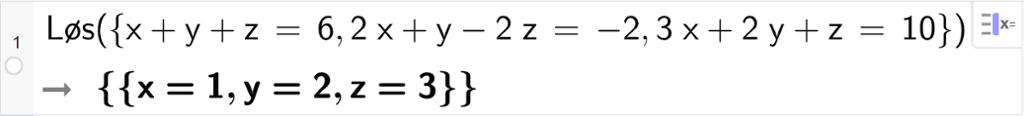 CAS-utregning med GeoGebra. På linje 1 er det skrevet Løs parentes sløyfeparentes x pluss y pluss z er lik 6 komma, 2 x pluss y minus 2 z er lik minus 2 komma, 3 x pluss 2 y pluss z er lik 10 sløyfeparentes slutt parentes slutt. Svaret er x er lik 1 og y er lik 2 og z er lik 3. Skjermutklipp.