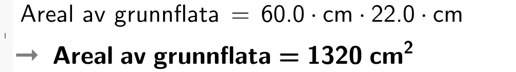 60 komma null cm multiplisert med 22 komma 0 cm er lik 1320 kvadrat cm. cas-utkilpp.