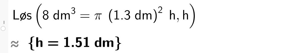 8 dm i tredje er lik pi multiplisert med 1 komma 3 dm i andre multiplisert med høyden.casutklipp.