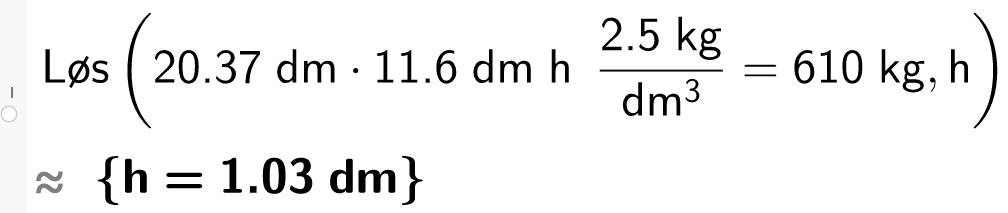20 komma 27 dm multiplisert med 11 komma 60 dm multiplisert med høyden multiplisert med 2.5 kg pr kubikk dm er lik 600 kg. casutklipp.