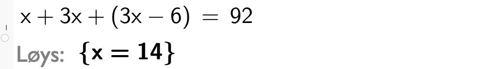 x pluss 3x pluss 3x minus 6 er lik 92. CASutklipp.