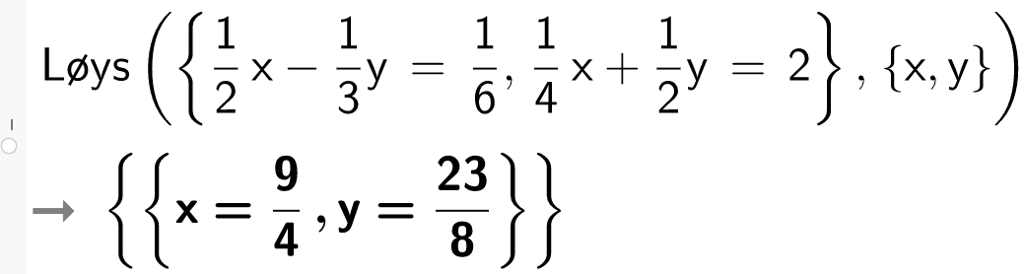 Løys 1 over 2 x minus 1 over 3 er lik 1 over 6 komma 1 over 4 x pluss 1 over 2 y er lik 2. CASutklipp.